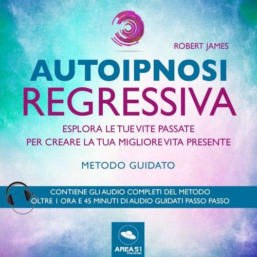 Autoipnosi Regressiva (Audiolibro MP3)