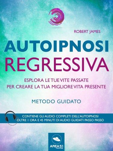 Autoipnosi Regressiva (eBook)
