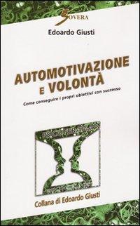 Automotivazione e Volontà