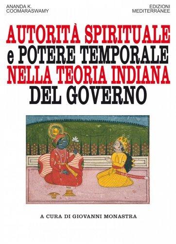 Autorità Spirituale e Potere Temporale nella Teoria Indiana del Governo (eBook)