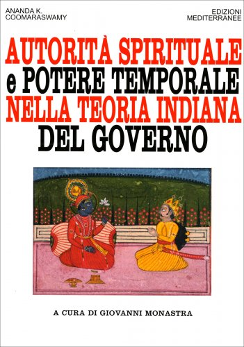 Autorità Spirituale e Potere Temporale nella Teoria Indiana del Governo