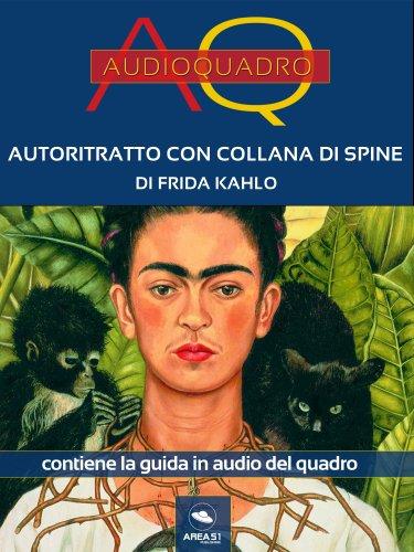 Autoritratto con Collana di Spine di Frida Kahlo (eBook)