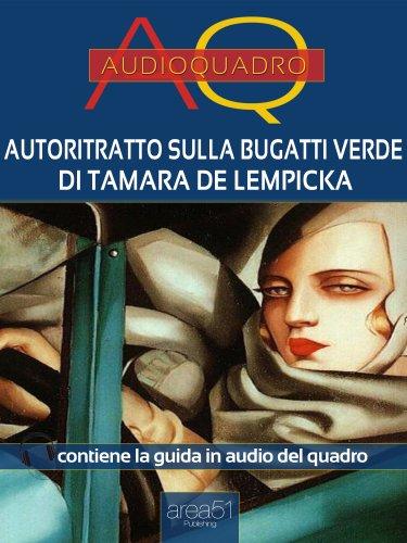Autoritratto sulla Bugatti Verde di Tamara de Lempicka (eBook)