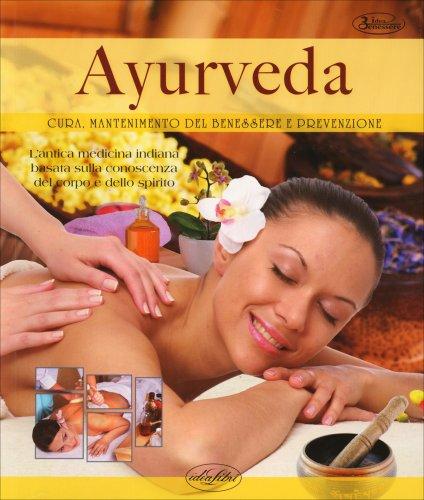 Ayurveda - Cura, Mantenimento del Benessere e Prevenzione
