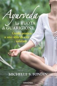 Ayurveda - La Ruota di Guarigione (eBook)