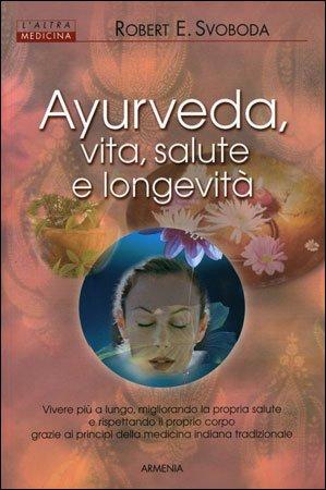 Ayurveda, Vita, Salute e Longevità