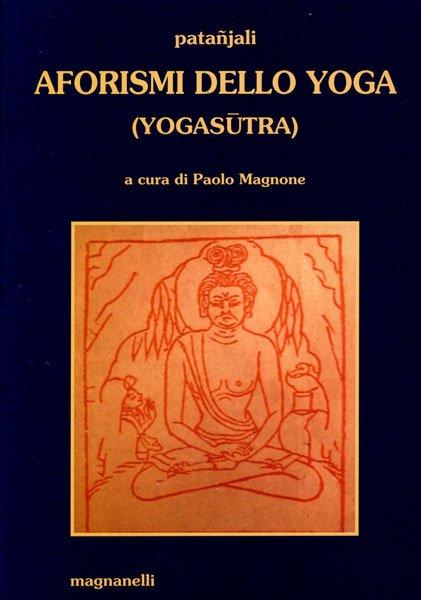 Aforismi dello yoga a cura di Paolo Magnone
