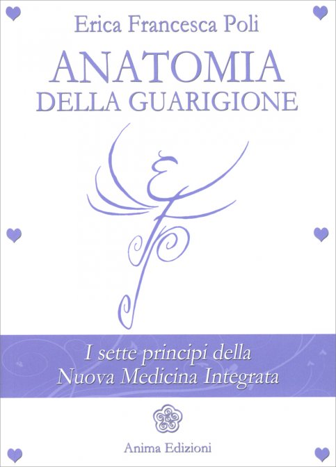 Anatomia della guarigione di Erica Francesca Poli