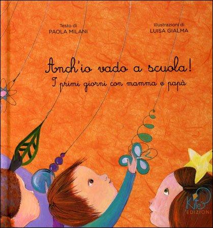 Anch 39 io vado a scuola paola milani luisa gialma - Libri di scuola materna stampabili gratuitamente ...