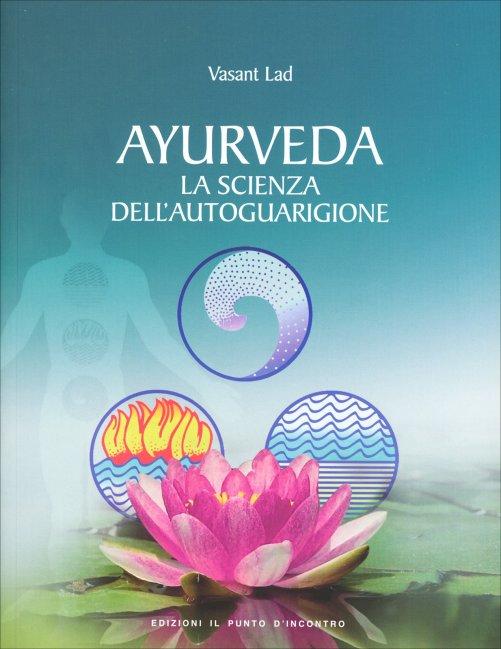 Ayurveda la scienza dell'autoguarigione di Vasant Lad