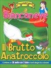 Biancaneve - Il Brutto Anatroccolo + Libro