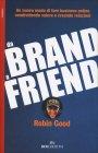 Da Brand a Friend