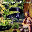 Buddha and Bonsai vol. 4