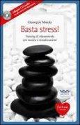 BASTA STRESS! Training di rilassamento con musica e visualizzazioni di Giuseppe Maiolo