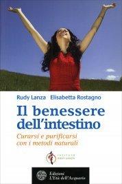 IL BENESSERE DELL'INTESTINO di Rudy Lanza, Elisabetta Rostagno