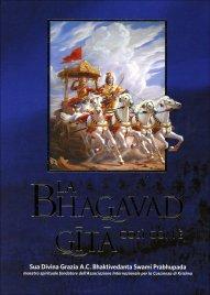 LA BHAGAVAD GITA COSì COM'è di Bhaktivedanta Swami Prabhupada