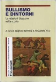 BULLISMO E DINTORNI (EBOOK) Le relazioni disagiate nella scuola di Zbigniew Formella, Alessandro Ricci