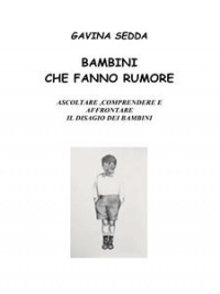 Bambini Che Fanno Rumore (eBook)
