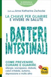 I Batteri Intestinali - La Chiave per Guarire e Vivere in Salute