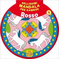 Bellissimi Mandala per Bambini - Rosso Vol. 1