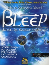 Bleep. Ma che ...Bip... Sappiamo Veramente? (What the Bleep do We Know?)