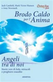 Brodo Caldo per l'Anima - Angeli Tra di Noi (eBook)