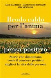 Brodo Caldo per l'Anima - Pensa Positivo (eBook)