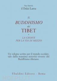 Il Buddhismo del Tibet - La Chiave per la Via di Mezzo