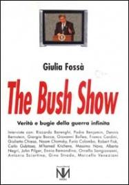 THE BUSH SHOW Verità e bugie della guerra infinita di Giulio Fossà
