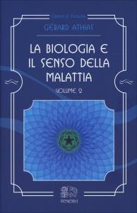 LA BIOLOGIA E IL SENSO DELLA MALATTIA - VOLUME 2 di Gerard Athias