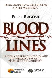 BLOODLINES La storia delle due linee di sangue che preparano l'avvento del Messia e dell'Anticristo di Piero Ragone