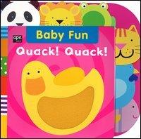 Baby Fun: Quack! Quack!