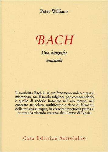 Bach. Una Biografia Musicale