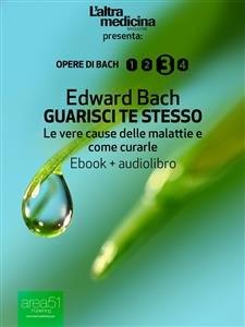 Bach: Guarisci Te Stesso (eBook + Audiolibro)