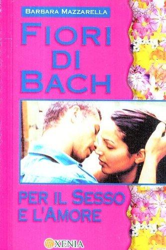 Fiori di Bach per il sesso e l'amore