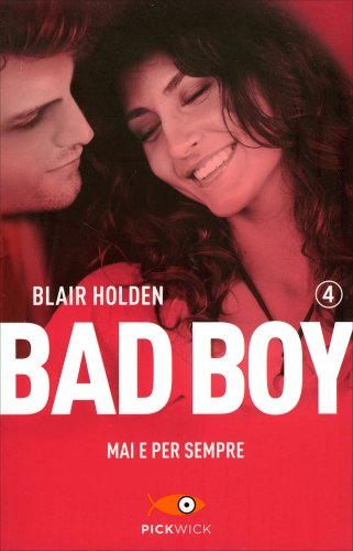 Mai e per Sempre - Bad Boy - Volume 4
