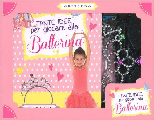 Tante Idee per Giocare alla Ballerina