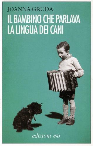 Il Bambino che Parlava la Lingua dei Cani