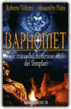 Baphomet - Sulle tracce del misterioso idolo dei Templari