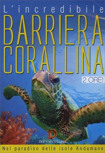 L'Incredibile Barriera Corallina