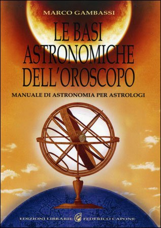 Le Basi Astronomiche dell'Oroscopo