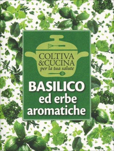 Basilico ed Erbe Aromatiche