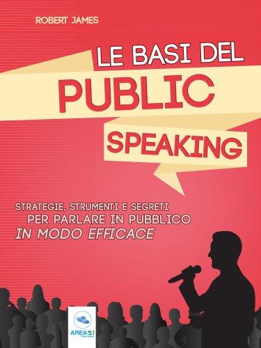 Le Basi del Public Speaking (eBook)