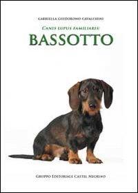 Canis Lupus Familiaris: Bassotto