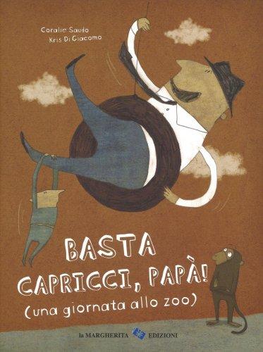 Basta Capricci, Papà!