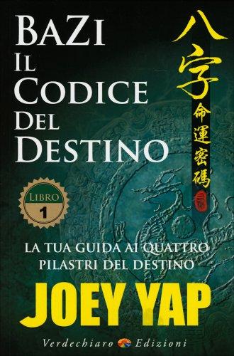 BaZi - Il Codice del Destino - Volume 1
