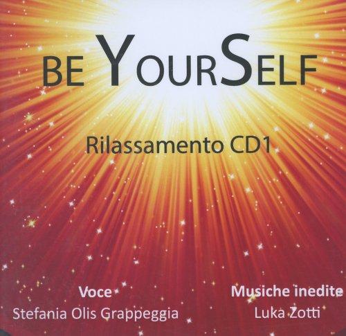 Be Your Self - Rilassamento CD1