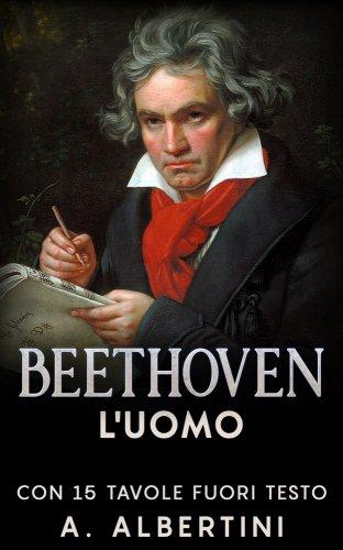 Beethoven - L'Uomo (eBook)