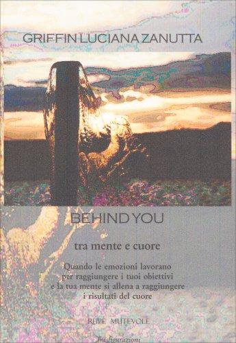 Behind You - Tra Mente e Cuore