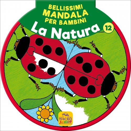Bellissimi Mandala per Bambini Vol. 12 - La Natura